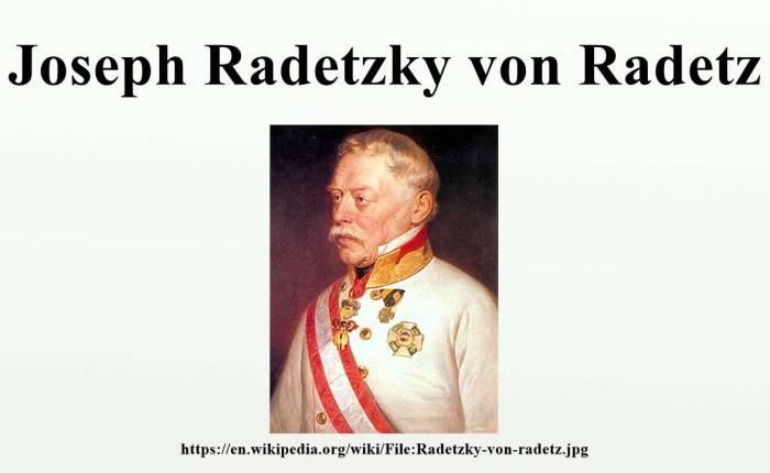 Josef Radetzky von Radetz(1766-1858)